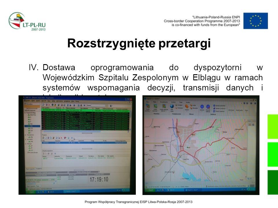 Rozstrzygnięte przetargi IV.Dostawa oprogramowania do dyspozytorni w Wojewódzkim Szpitalu Zespolonym w Elblągu w ramach systemów wspomagania decyzji,