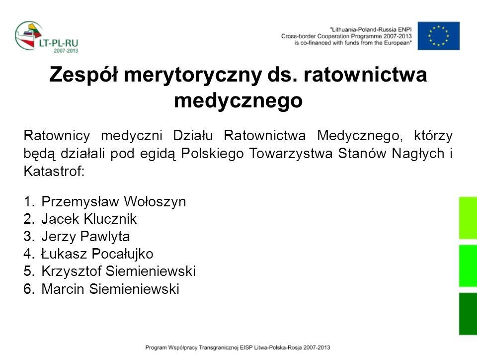 Zespół merytoryczny ds. ratownictwa medycznego Ratownicy medyczni Działu Ratownictwa Medycznego, którzy będą działali pod egidą Polskiego Towarzystwa