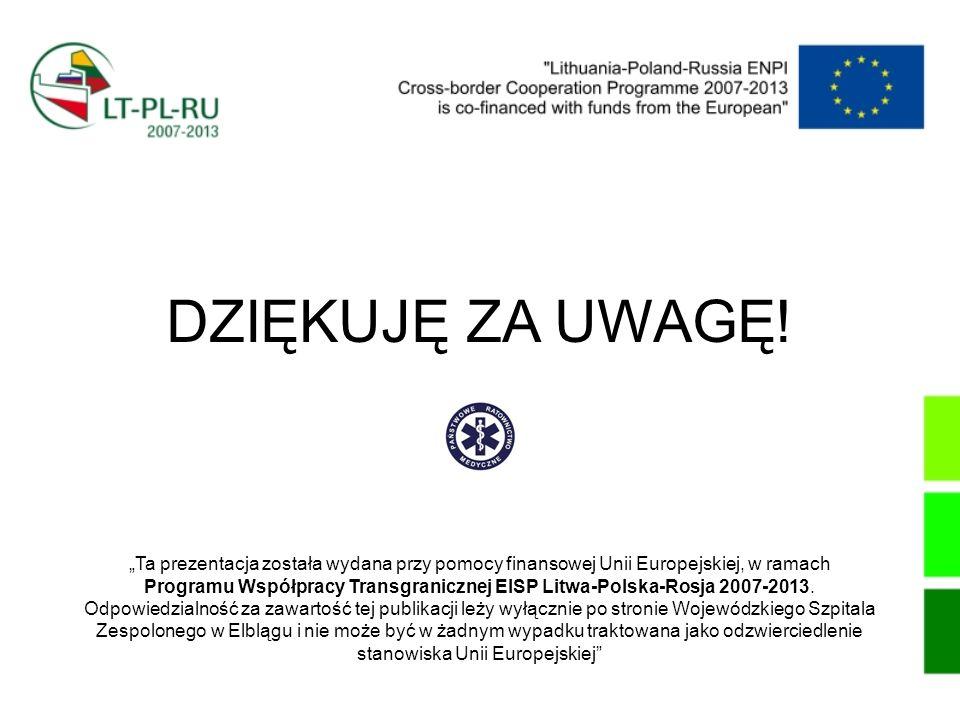 DZIĘKUJĘ ZA UWAGĘ! Ta prezentacja została wydana przy pomocy finansowej Unii Europejskiej, w ramach Programu Współpracy Transgranicznej EISP Litwa-Pol
