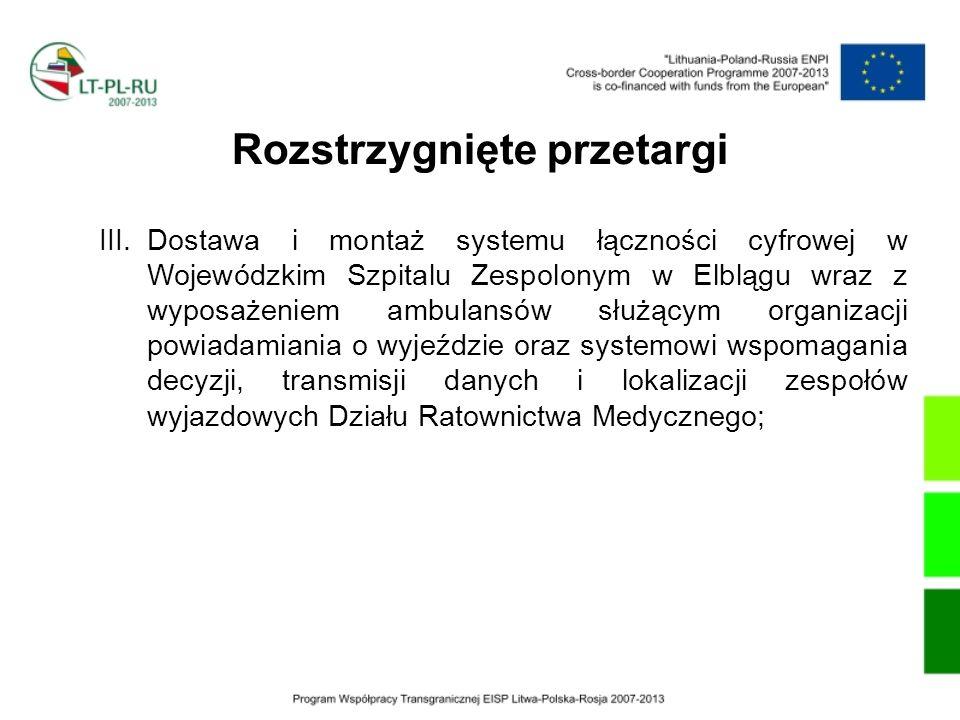 Rozstrzygnięte przetargi III.Dostawa i montaż systemu łączności cyfrowej w Wojewódzkim Szpitalu Zespolonym w Elblągu wraz z wyposażeniem ambulansów sł