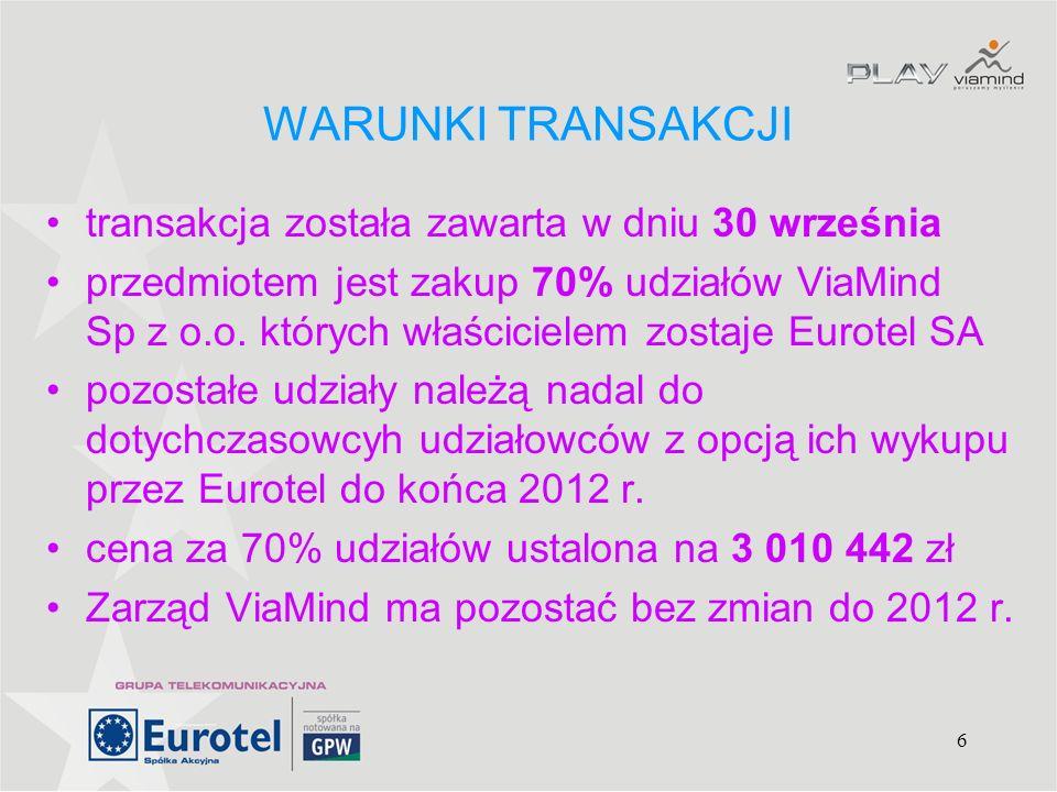 7 FINANSE transakcja finansowana ze środków własnych Eurotel - brana jest pod uwagę możliwość częściowego finansowania zewnętrznego ViaMind jest rentowna (ponad 10% rentowności) i na koniec roku przewidywane jest osiagnięcie zysku netto ok.