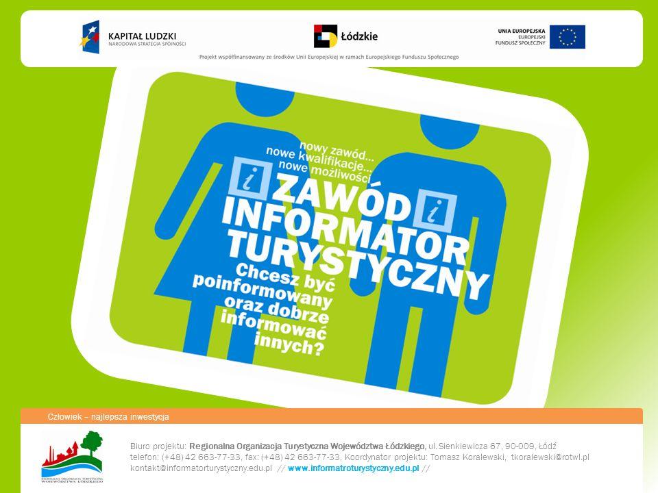 Biuro projektu: Regionalna Organizacja Turystyczna Województwa Łódzkiego, ul.