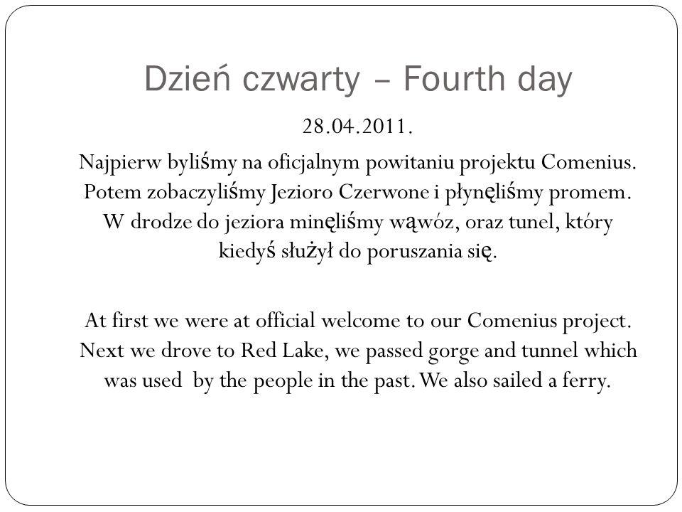 Dzień czwarty – Fourth day 28.04.2011.