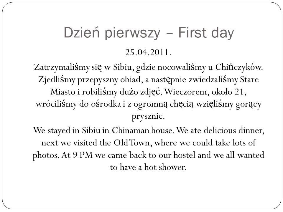 Dzień pierwszy – First day 25.04.2011.