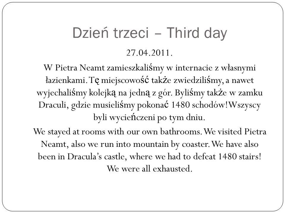 Dzień trzeci – Third day 27.04.2011.