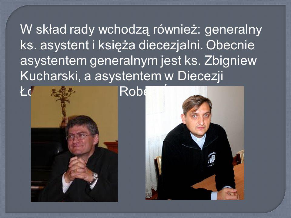 W skład rady wchodzą również: generalny ks. asystent i księża diecezjalni. Obecnie asystentem generalnym jest ks. Zbigniew Kucharski, a asystentem w D
