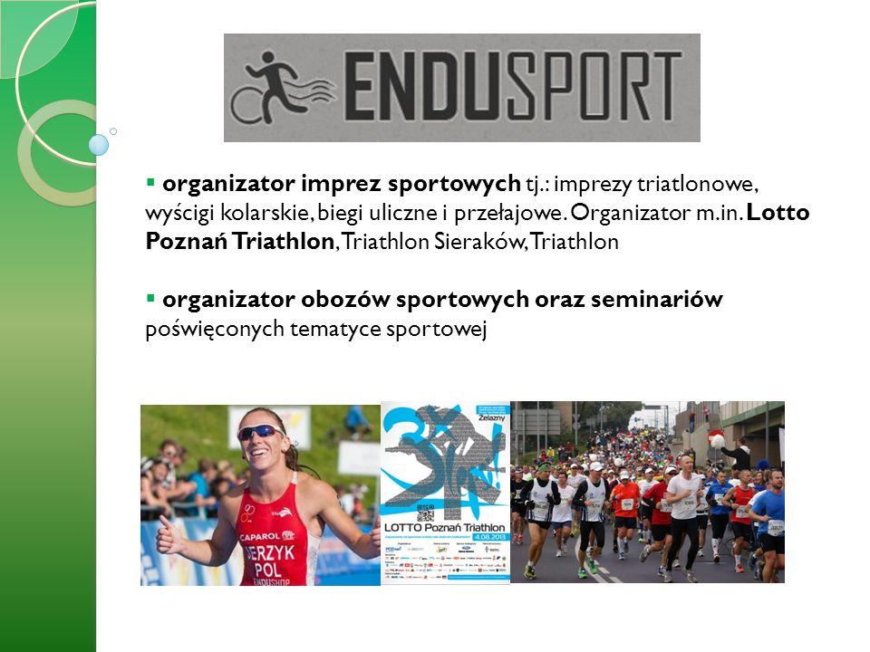 organizator imprez sportowych tj.: imprezy triatlonowe, wyścigi kolarskie, biegi uliczne i przełajowe. Organizator m.in. Lotto Poznań Triathlon, Triat
