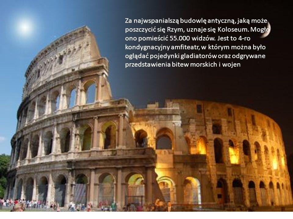 Za najwspanialszą budowlę antyczną, jaką może poszczycić się Rzym, uznaje się Koloseum. Mogło ono pomieścić 55.000 widzów. Jest to 4-ro kondygnacyjny