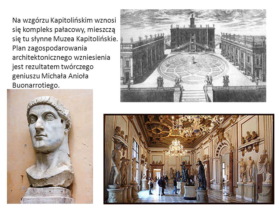Na wzgórzu Kapitolińskim wznosi się kompleks pałacowy, mieszczą się tu słynne Muzea Kapitolińskie. Plan zagospodarowania architektonicznego wzniesieni