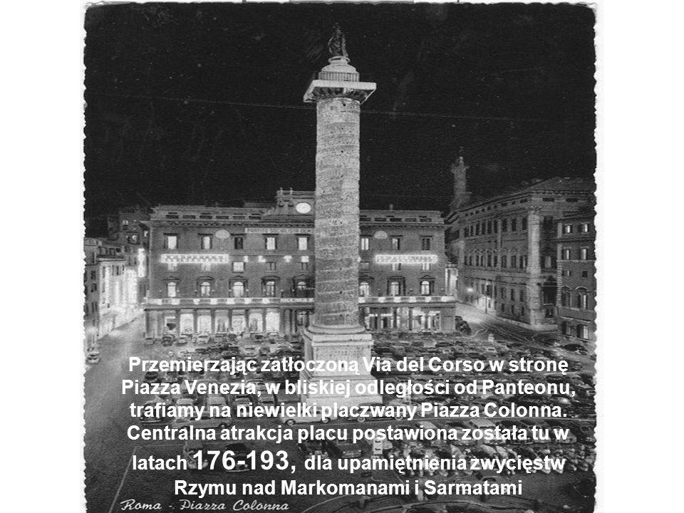 Przemierzając zatłoczoną Via del Corso w stronę Piazza Venezia, w bliskiej odległości od Panteonu, trafiamy na niewielki placzwany Piazza Colonna. Cen