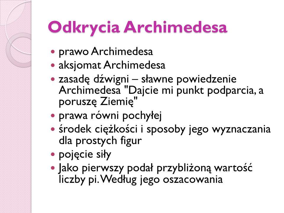 Anegdota Anegdota głosi, że pochłonięty rozwiązywaniem zadań matematycznych Archimedes przestał się myć, w wyniku czego zaczął wydzielać nieprzyjemny zapach.