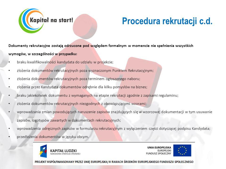 Procedura rekrutacji c.d. Dokumenty rekrutacyjne zostają odrzucone pod względem formalnym w momencie nie spełnienia wszystkich wymogów, w szczególnośc
