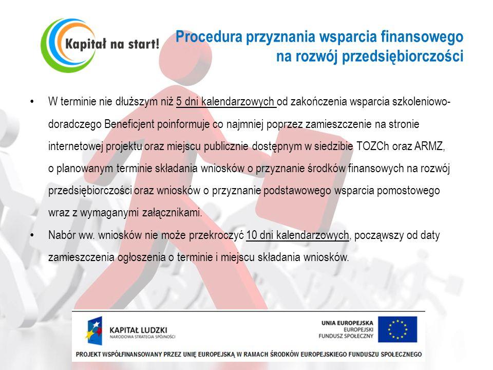 Procedura przyznania wsparcia finansowego na rozwój przedsiębiorczości W terminie nie dłuższym niż 5 dni kalendarzowych od zakończenia wsparcia szkole