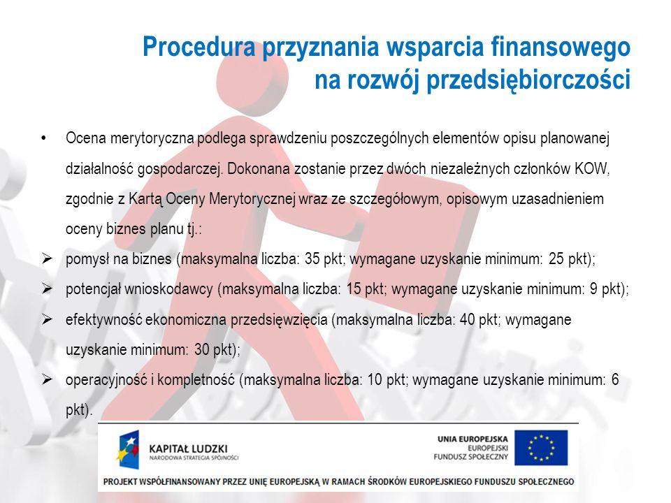 Procedura przyznania wsparcia finansowego na rozwój przedsiębiorczości Ocena merytoryczna podlega sprawdzeniu poszczególnych elementów opisu planowane