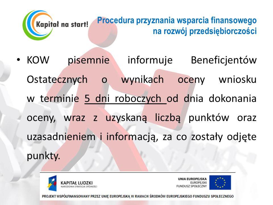 Procedura przyznania wsparcia finansowego na rozwój przedsiębiorczości KOW pisemnie informuje Beneficjentów Ostatecznych o wynikach oceny wniosku w te