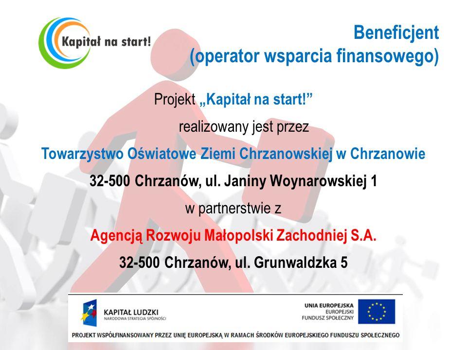 Beneficjent (operator wsparcia finansowego) Projekt Kapitał na start! realizowany jest przez Towarzystwo Oświatowe Ziemi Chrzanowskiej w Chrzanowie 32