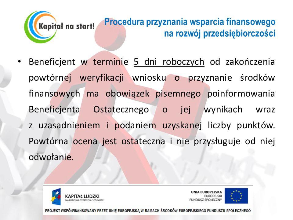 Procedura przyznania wsparcia finansowego na rozwój przedsiębiorczości Beneficjent w terminie 5 dni roboczych od zakończenia powtórnej weryfikacji wni