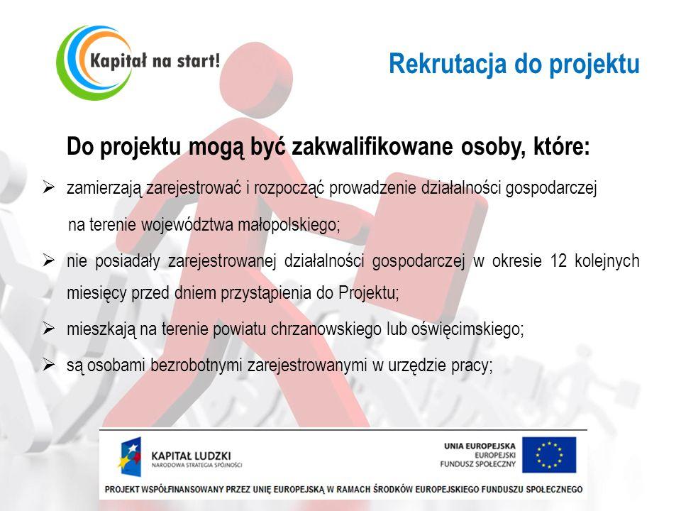 Rekrutacja do projektu Do projektu mogą być zakwalifikowane osoby, które: zamierzają zarejestrować i rozpocząć prowadzenie działalności gospodarczej n