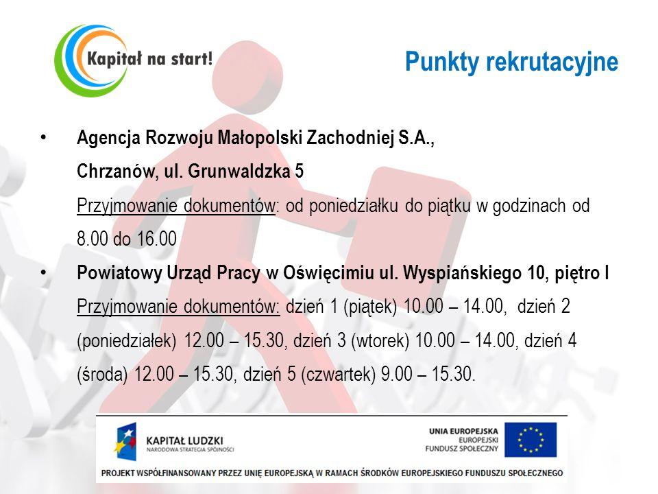 Punkty rekrutacyjne Agencja Rozwoju Małopolski Zachodniej S.A., Chrzanów, ul. Grunwaldzka 5 Przyjmowanie dokumentów: od poniedziałku do piątku w godzi