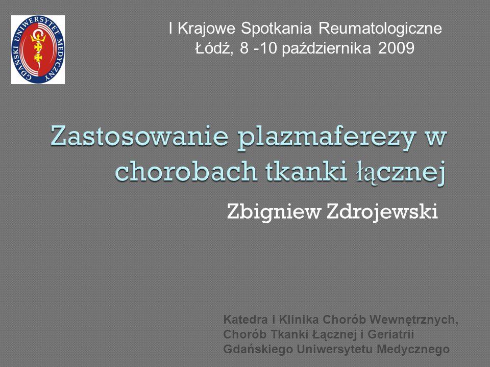 Zbigniew Zdrojewski Katedra i Klinika Chorób Wewnętrznych, Chorób Tkanki Łącznej i Geriatrii Gdańskiego Uniwersytetu Medycznego I Krajowe Spotkania Re