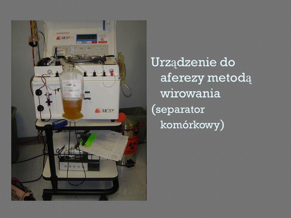 Urz ą dzenie do aferezy metod ą wirowania ( separator komórkowy )