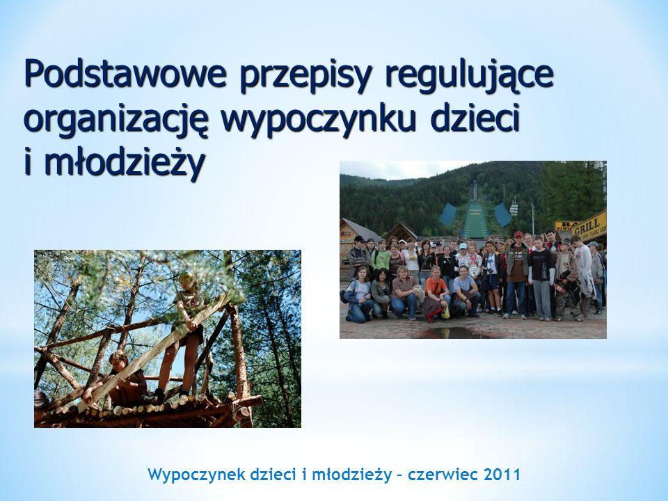 Wypoczynek dzieci i młodzieży – czerwiec 2011 Rozporządzenie Ministra Edukacji Narodowej z dnia 21 stycznia 1997r.