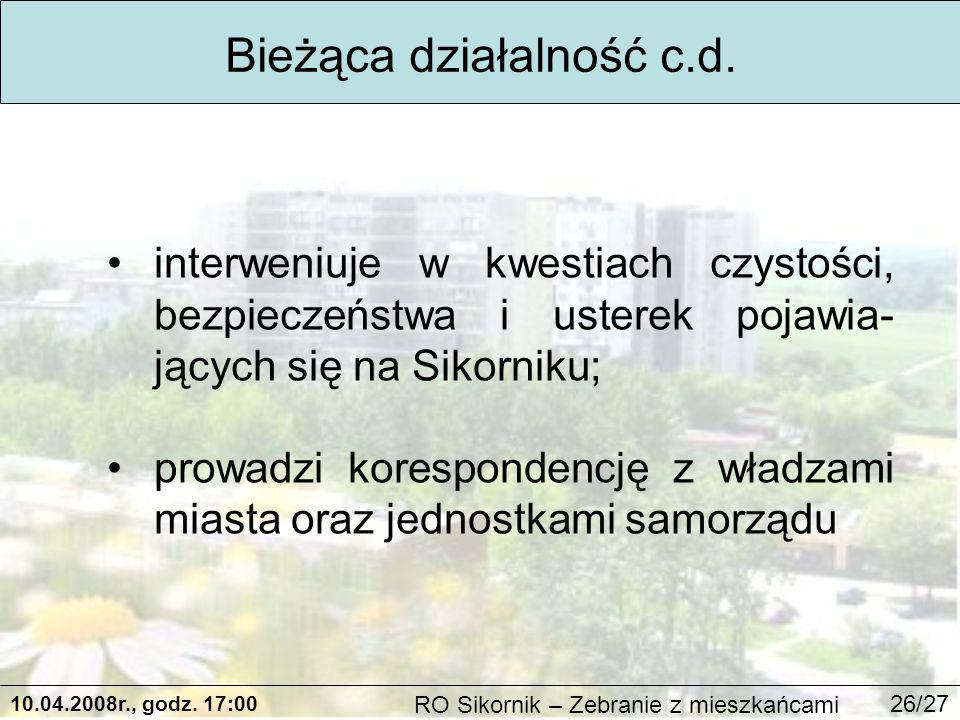 10.04.2008r., godz. 17:00 RO Sikornik – Zebranie z mieszkańcami 26/27 Bieżąca działalność c.d.