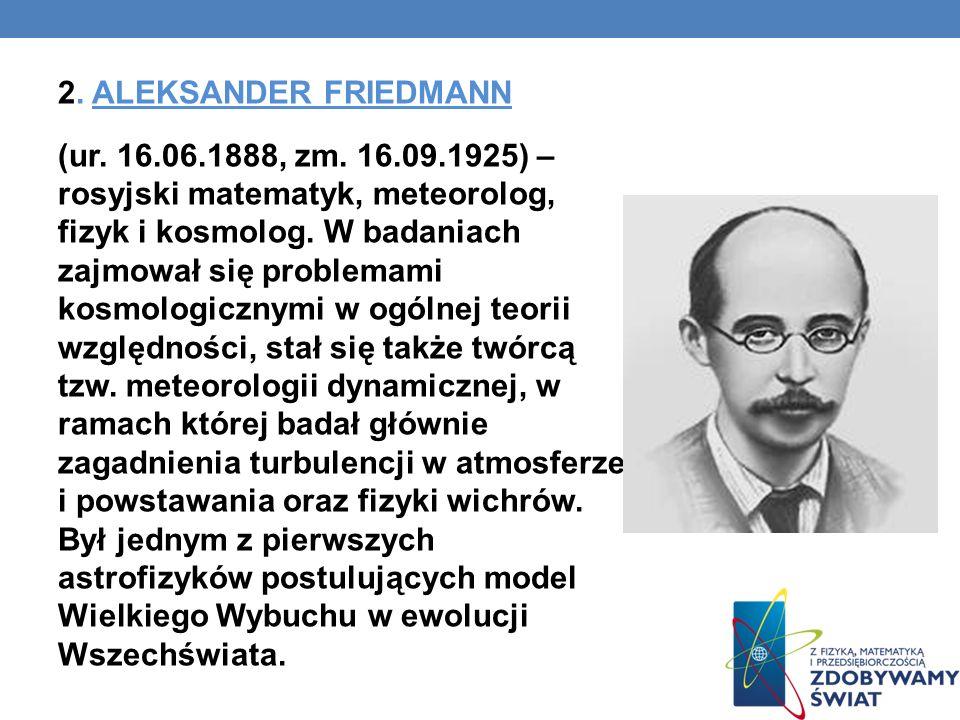 2.ALEKSANDER FRIEDMANN (ur. 16.06.1888, zm.