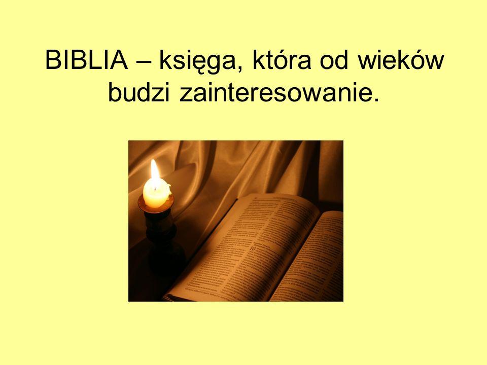 BIBLIA – księga, która od wieków budzi zainteresowanie.