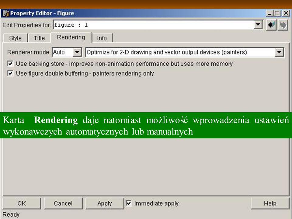 Karta Rendering daje natomiast możliwość wprowadzenia ustawień wykonawczych automatycznych lub manualnych