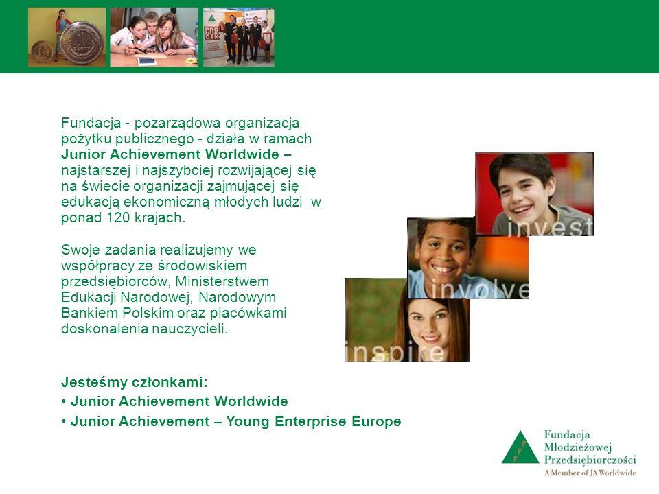Fundacja - pozarządowa organizacja pożytku publicznego - działa w ramach Junior Achievement Worldwide – najstarszej i najszybciej rozwijającej się na