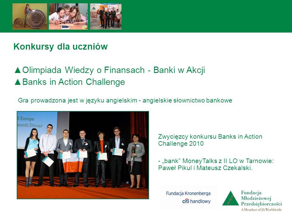 Konkursy dla uczniów Olimpiada Wiedzy o Finansach - Banki w Akcji Banks in Action Challenge Zwycięzcy konkursu Banks in Action Challenge 2010 - bank M