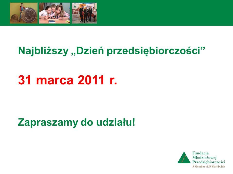 Najbliższy Dzień przedsiębiorczości 31 marca 2011 r. Zapraszamy do udziału!