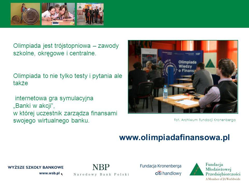 www.olimpiadafinansowa.pl Olimpiada jest trójstopniowa – zawody szkolne, okręgowe i centralne. Olimpiada to nie tylko testy i pytania ale także intern