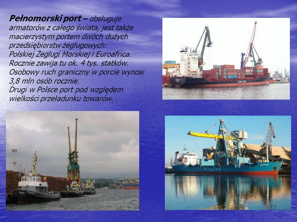 Pełnomorski port – obsługuje armatorów z całego świata, jest także macierzystym portem dwóch dużych przedsiębiorstw żeglugowych: Polskiej Żeglugi Morskiej i Euroafrica.