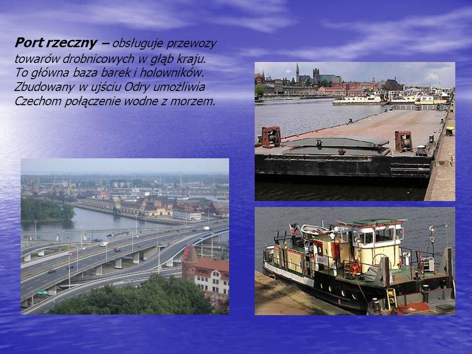 Port rzeczny – obsługuje przewozy towarów drobnicowych w głąb kraju.