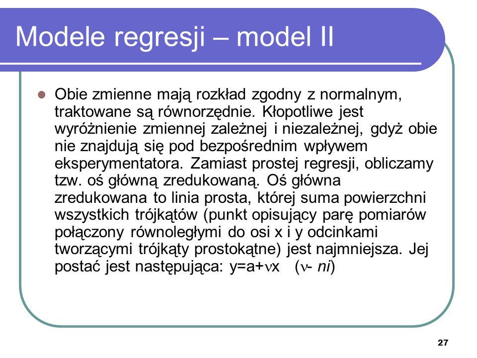 27 Modele regresji – model II Obie zmienne mają rozkład zgodny z normalnym, traktowane są równorzędnie.