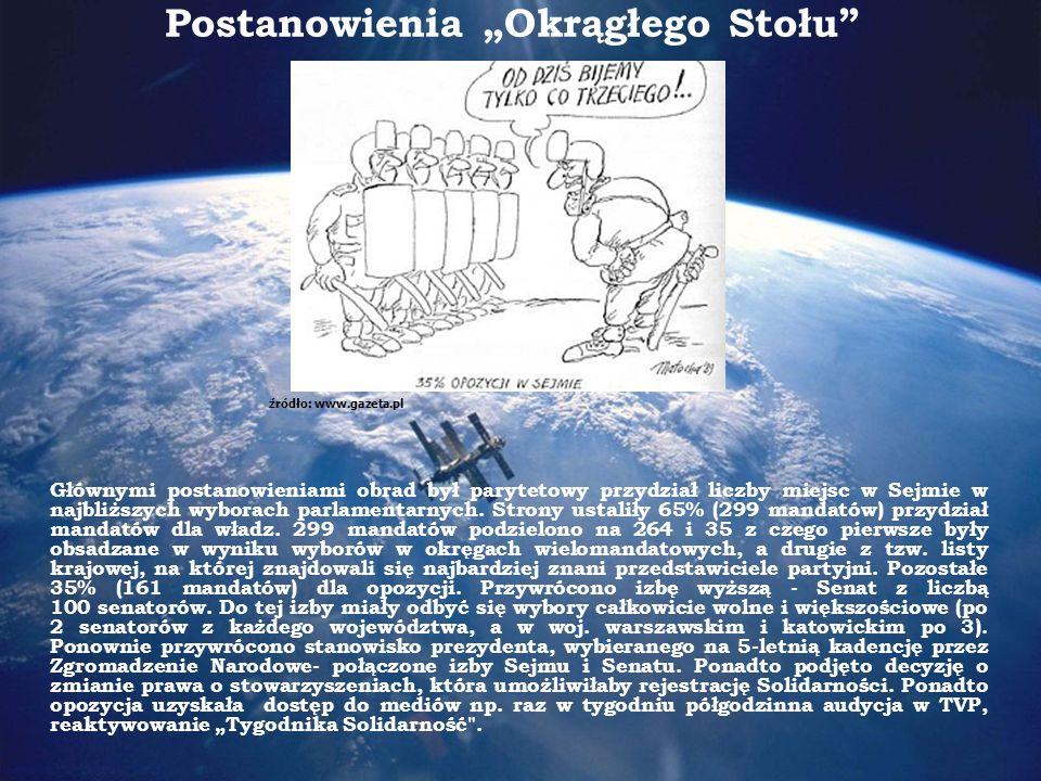 Konsekwencje Okrągłego Stołu Z uwagi na zbliżające się wybory parlamentarne powołano do życia Gazetę Wyborczą jako platformę pierwszych demokratycznych wyborów.