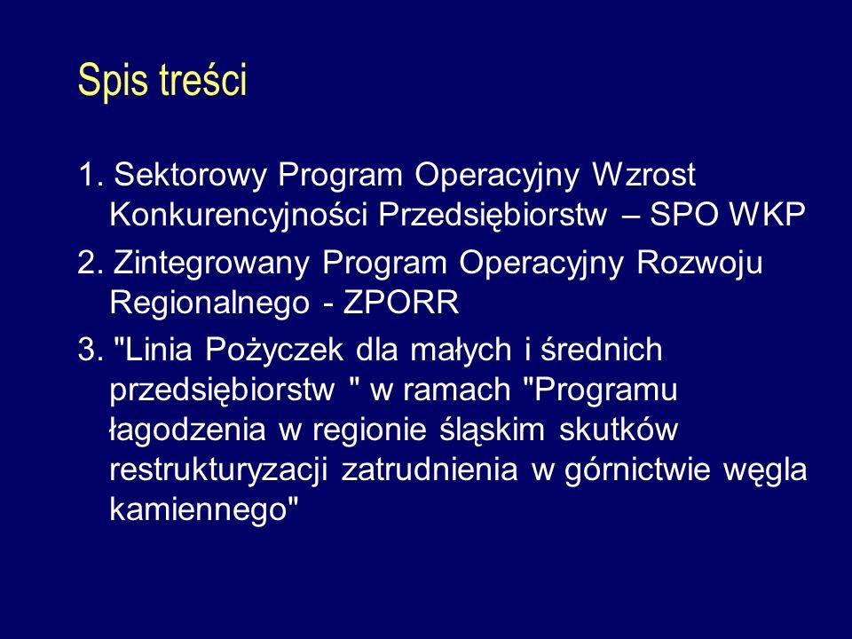 Spis treści 1. Sektorowy Program Operacyjny Wzrost Konkurencyjności Przedsiębiorstw – SPO WKP 2.