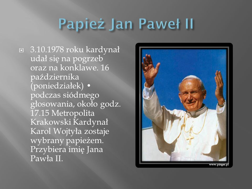 3.10.1978 roku kardynał udał się na pogrzeb oraz na konklawe. 16 października (poniedziałek) podczas siódmego głosowania, około godz. 17.15 Metropolit