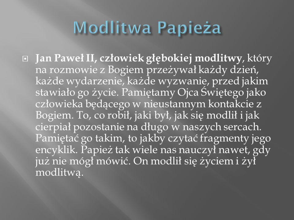 Jan Paweł II, człowiek głębokiej modlitwy, który na rozmowie z Bogiem przeżywał każdy dzień, każde wydarzenie, każde wyzwanie, przed jakim stawiało go