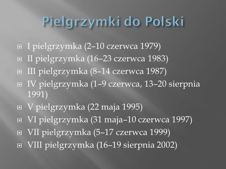 I pielgrzymka (2–10 czerwca 1979) II pielgrzymka (16–23 czerwca 1983) III pielgrzymka (8–14 czerwca 1987) IV pielgrzymka (1–9 czerwca, 13–20 sierpnia 1991) V pielgrzymka (22 maja 1995) VI pielgrzymka (31 maja–10 czerwca 1997) VII pielgrzymka (5–17 czerwca 1999) VIII pielgrzymka (16–19 sierpnia 2002)