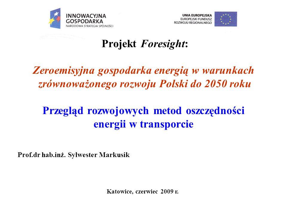Projekt Foresight: Zeroemisyjna gospodarka energią w warunkach zrównoważonego rozwoju Polski do 2050 roku Przegląd rozwojowych metod oszczędności ener