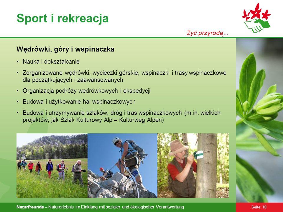 Naturfreunde – Naturerlebnis im Einklang mit sozialer und ökologischer Verantwortung Seite 10 Sport i rekreacja Wędrówki, góry i wspinaczka Nauka i do