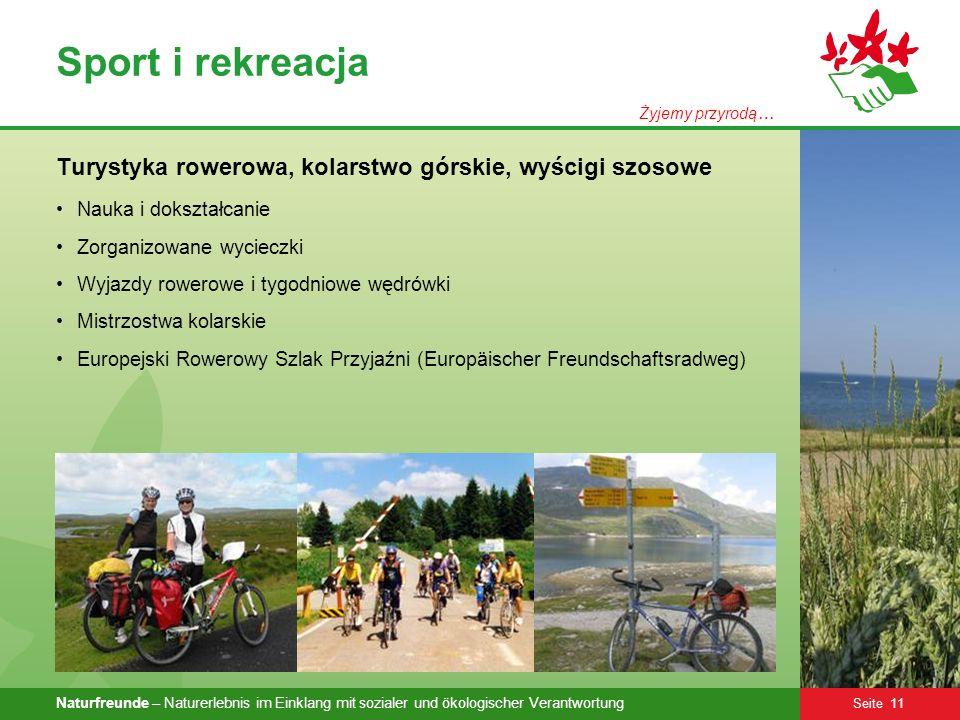 Naturfreunde – Naturerlebnis im Einklang mit sozialer und ökologischer Verantwortung Seite 11 Sport i rekreacja Turystyka rowerowa, kolarstwo górskie,