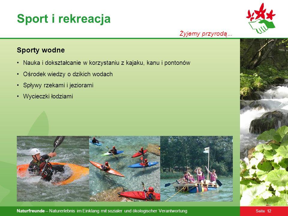 Naturfreunde – Naturerlebnis im Einklang mit sozialer und ökologischer Verantwortung Seite 12 Sport i rekreacja Sporty wodne Nauka i dokształcanie w k