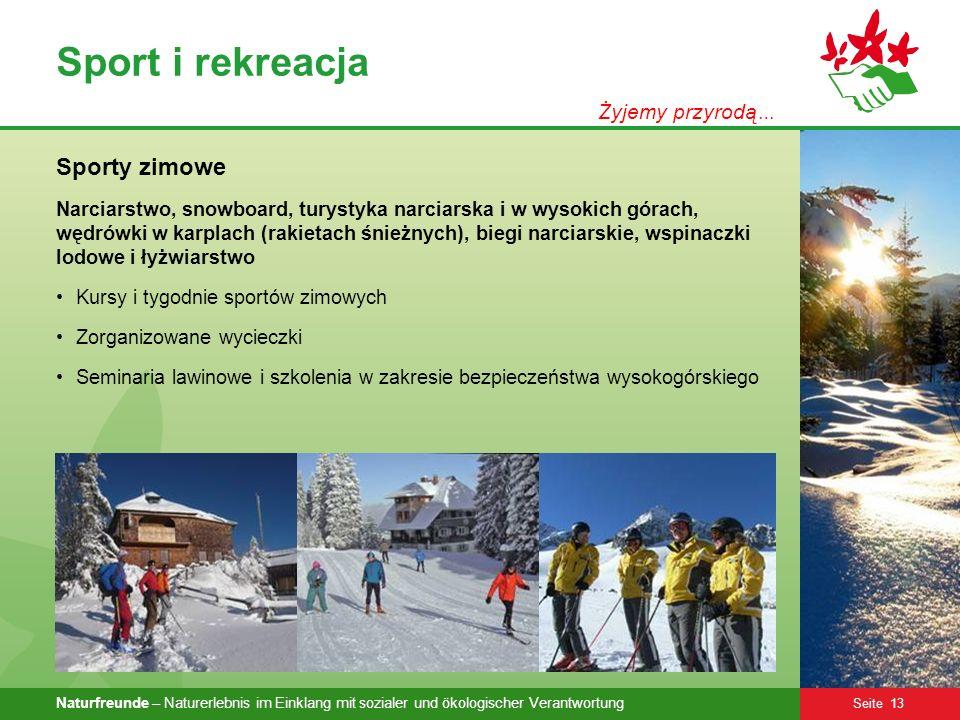 Naturfreunde – Naturerlebnis im Einklang mit sozialer und ökologischer Verantwortung Seite 13 Sport i rekreacja Sporty zimowe Narciarstwo, snowboard,