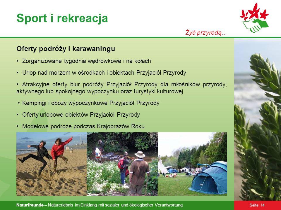 Naturfreunde – Naturerlebnis im Einklang mit sozialer und ökologischer Verantwortung Seite 14 Sport i rekreacja Oferty podróży i karawaningu Zorganizo