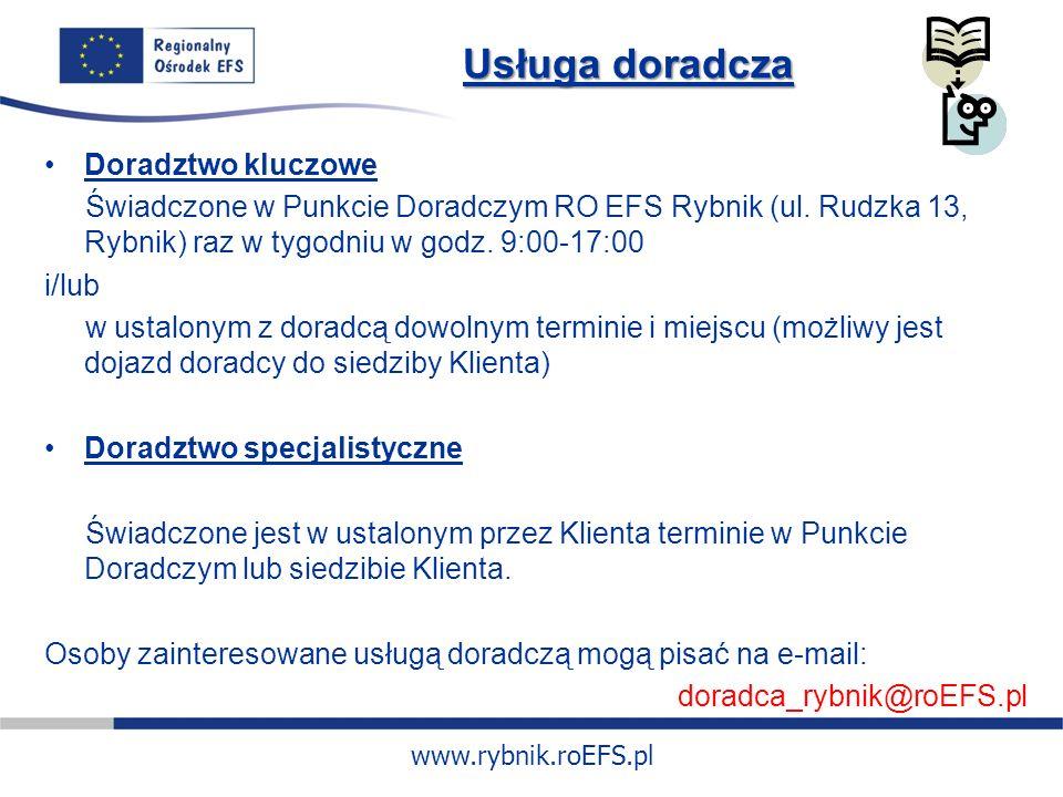 www.rybnik.roEFS.pl Usługa doradcza Doradztwo kluczowe Świadczone w Punkcie Doradczym RO EFS Rybnik (ul.