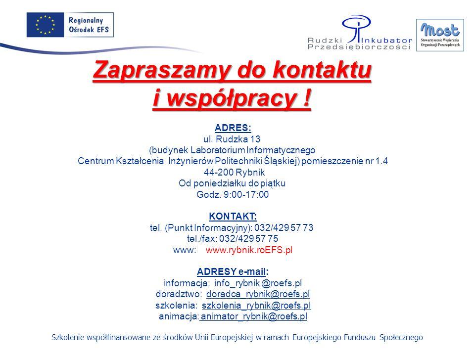 Szkolenie współfinansowane ze środków Unii Europejskiej w ramach Europejskiego Funduszu Społecznego Zapraszamy do kontaktu i współpracy .